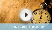 10 Interesting Events That Happened on February 15th in