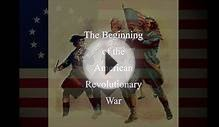 The Beginning Events of the American Revolutionary War