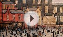 The Painter of the Industrial Revolution: L.S.Lowry